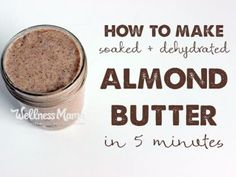 How to make soaked and dehydrated almond butter in five minutes 365x274 Homemade Almond Butter Recipe