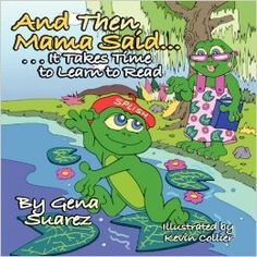 "FREE Download till Feb 15, 2015! - ""And Then Mama Said…It Takes Time to Learn to Read E-Book"" ""Splish is like many children who want to read on their own. This is a great book for struggling readers or those children just learning to read. Order your copy today and enjoy Splish's adventure!"""