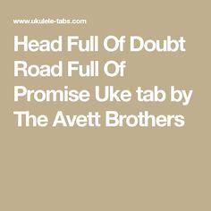 Head Full Of Doubt Road Full Of Promise Uke tab by The Avett Brothers