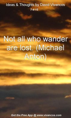 July 4th 2015 Not all who wander are lost. (Michael Anton) https://www.youtube.com/watch?v=QQq2fLy1qGA