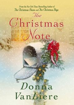 The Christmas Note by Donna VanLiere. Donna VanLiere's Christmas books have enthralled millions of readers. Now she delivers a new inspirational novel about an unlikely friendship between two women—a friendship that will change each of their lives forever.