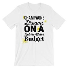 Champagne Dreams On A Bubble Water Budget Funny Humor No Money Dreaming For Mom Dad Husband Wife Big Dreams No Budget Christmas by ArtistAtSea   via Etsy Shop for ArtistAtSea https://www.etsy.com/listing/561089721/champagne-dreams-on-a-bubble-water?ref=rss  Clothing Etsy Etsy Shop for ArtistAtSea