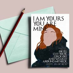 "Game of Thrones valentine's card, Ygritte Jon Snow ""I am yours and you are mine"""