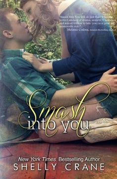 Smash Into You - Kindle edition by Shelly Crane. Romance Kindle eBooks @ Amazon.com.