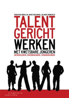 Talentgericht werken met kwetsbare jongeren: ontwikkelwerk, erkenningswerk, verbindingswerk