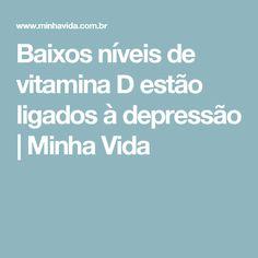Baixos níveis de vitamina D estão ligados à depressão  | Minha Vida