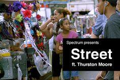 Spectrum Presents: Street ft. Thurston Moore