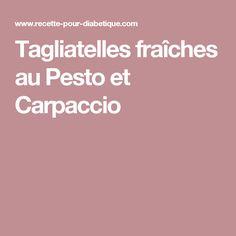 Tagliatelles fraîches au Pesto et Carpaccio