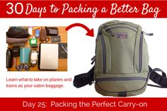 This blog is genius for any trip you can think of taking!  30 Days to Packing a Better Bag – Day 25: The Perfect Carry-on
