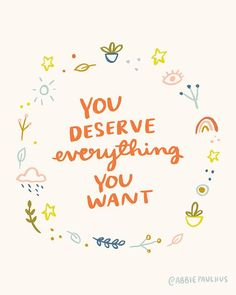 You Deserve Everything You Want Art Print - Love, Simon movie quote mom pro gay affirmation val Mom Quotes, Cute Quotes, Happy Quotes, Positive Quotes, Motivational Quotes, Inspirational Quotes, Deep Quotes, Inspirational Words Of Encouragement, Famous Quotes
