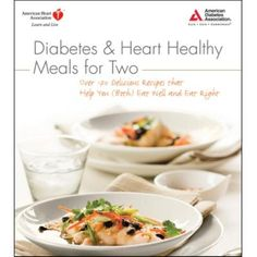 ON SALE NOW! $15.16 : Diabetes & Heart Healthy Meals for Two  shopdiabetes.org
