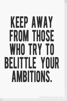 Don't let other people's projections of their limitations hold you back from your goals and dreams.