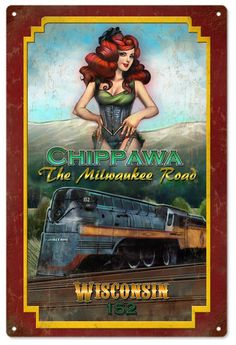 Vintage Chippawa Pin Up Girl Railroad Sign - Train Posters, Railway Posters, Railroad Pictures, Milwaukee Road, Train Art, Old Trains, Hobby Trains, Nose Art, Train Layouts