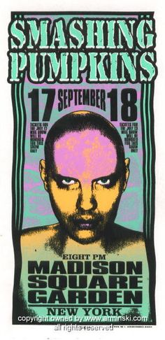 "Smashing Pumpkins (click image for more detail) Artist: Mark Arminski Number: MA-9630 Venue: Madison Square Gardens Location: NYC, NY Concert Date: 9/17/1996 - 9/18/1996 Size: 10.5"" x 22"" Condition: M"