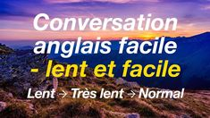 Conversation anglais facile - lent et facile Lent, Learn English, Improve English, English Phrases, Conversation In English, Learning English