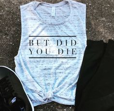 But Did You Die White Marble Muscle Tank funny workout tank gym shirt funny shirt workout shirt beachbody tank yoga shirt hiking - Funny Shirts - Ideas of Funny Shirts - But Did You Die Muscle Tee crossfit shirt funny workout Crossfit Tanks, Funny Workout Tanks, Workout Humor, Workout Tank Tops, Gym Tank Tops, Funny Crossfit Shirts, Crossfit Quotes, Gym Leggings, Outfits