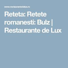 Reteta: Retete romanesti: Bulz | Restaurante de Lux