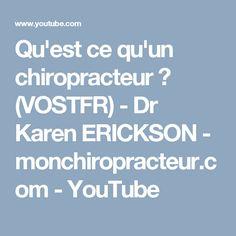 Qu'est ce qu'un chiropracteur ? (VOSTFR) - Dr Karen ERICKSON - monchiropracteur.com - YouTube