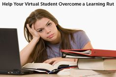 Help Your Virtual Student Overcome a Learning Rut