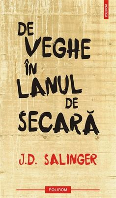 De veghe in lanul de secara - J. J.d. Salinger, Carti Online, Books To Read, My Books, Catcher In The Rye, Movie Lines, New Hampshire, Bibliophile, Book Quotes