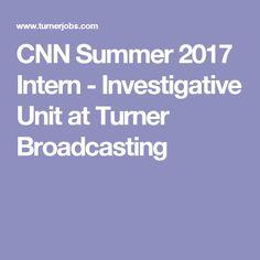 CNN Summer 2017 Intern - Investigative Unit at Turner Broadcasting