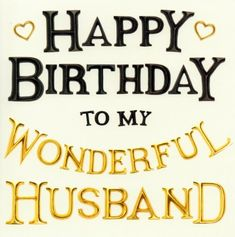 Happy Birthday to my wonderful husband - Husband Quotes