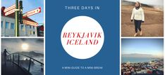 A travel guide to Reykjavik, Iceland - Criddle Me This – Lifestyle and travel blog