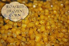 Roasted (Frozen) corn - from oyveyaday.com