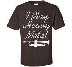 I Play Heavy Metal Funny Trumpet T-shirt T-Shirt