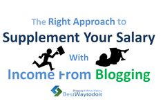 Supplement your salary with income from blogging, Make career in blogging, Make more money