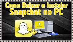 Como Baixar e Instalar Snapchat no PC (Sem BlueStacks)