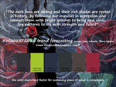 AW2015/2016 trend forecasting for Women, Men, Intimate, Sport Apparel - The dark hues are strong and their rich shades are rooted in history, by following our impulses in expression and connect them with bright splashes to bring new ideas, live patterns to life with strength and fullest.
