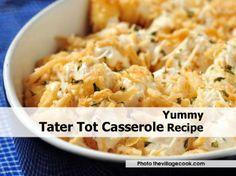 Yummy Tater Tot Casserole Recipe - http://www.hometipsworld...