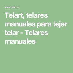 Telart, telares manuales para tejer telar - Telares manuales