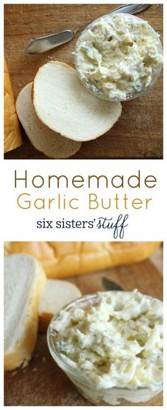 Homemade Garlic Butter on SixSistersStuff.com    Spread this on top of your favorite homemade french bread for a delicious garlic bread!