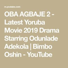 OBA AGBAJE 2 - Latest Yoruba Movie 2019 Drama Starring Odunlade Adekola | Bimbo Oshin - YouTube