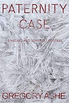 [Free] Paternity Case (Hazard and Somerset Book Author Gregory Ashe, Got Books, Books To Read, Ann Oakley, Peter Ackroyd, Augusten Burroughs, Mystery Thriller, What To Read, Free Reading, Book Photography