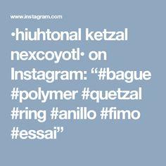 "•hiuhtonal ketzal nexcoyotl• on Instagram: ""#bague #polymer #quetzal #ring #anillo #fimo #essai"""
