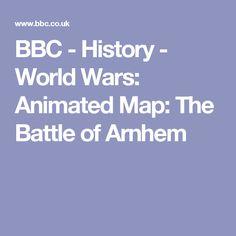 BBC - History -  World Wars: Animated Map: The Battle of Arnhem