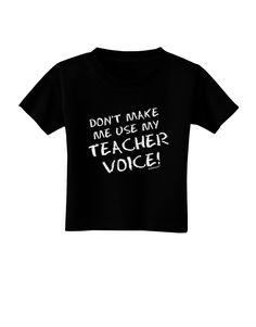 Barber Shop Jamaica Plain : TooLoud Dont Make Me Use My Teacher Voice Toddler T-Shirt Dark