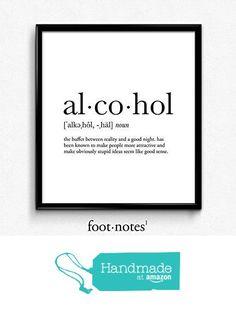 Alcohol definition, dictionary art print, funny poster, poster from Serif Design Studios https://www.amazon.com/dp/B01GMA9EXA/ref=hnd_sw_r_pi_dp_zxMaybJ61ESEH #handmadeatamazon