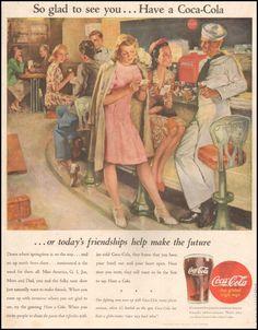 Coca Cola 1945  ('Have a Coke' - the ultimate pick up line ;P)