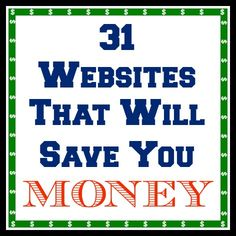 31 Websites That Will Save You Money!