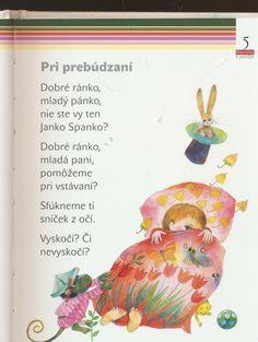 detské básne - Hľadať Googlom Kids Poems, Kids Corner, Montessori, Fairy Tales, Alphabet, Kindergarten, Crafts For Kids, Preschool, Songs