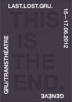 Last Lost Grü (This Is The End), poster submitted and designed by Pablo Lavalley (2012) – Type Only Unit Editions