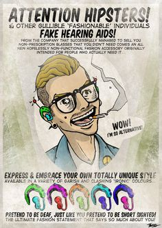 Hipsters! After bringing you fake prescription glasses, now hearing aids!