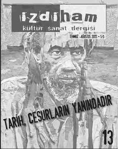 Tarih cesurların yanındadır. İzdiham Dergisi 13. Sayı  izdiham dergi, #edebiyat, #kültür, #sanat, #dergi, #edebiyatdergisi, #literaryjournal, #magazine, #publishing, #press, edebiyat, kültür, sanat, dergi, edebiyat dergisi, literary journal, magazine, publishing, press