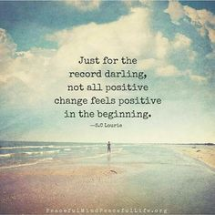 change may seem scary at first but it can lead to the greatest next steps in your life...