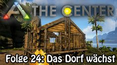 ARK:SE֍THE CENTER Folge 24: Das Dorf wächst