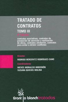 Tratado de contratos / director, Rodrigo Bercovitz Rodríguez-Cano ; coordinadoras, Nieves Moralejo Imbernón, Susana Quicios Molina.-  Valencia : Tirant lo Blanch, 2013. Vol 3